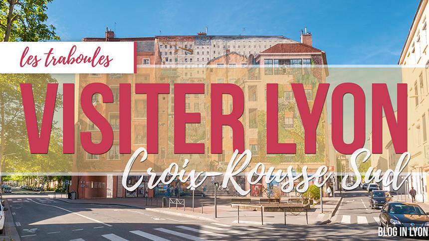 Visiter Lyon Croix-Rousse Sud - MKS Graphisme