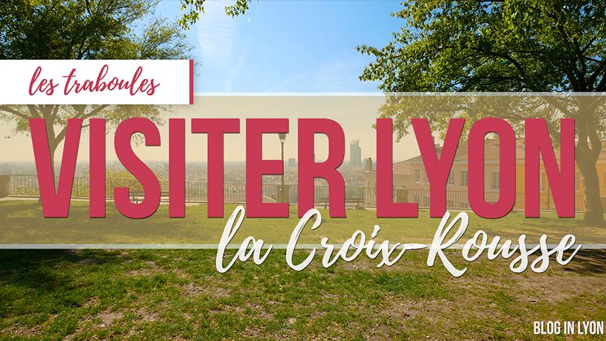 Visiter Lyon Croix-Rousse Est - MKS Graphisme